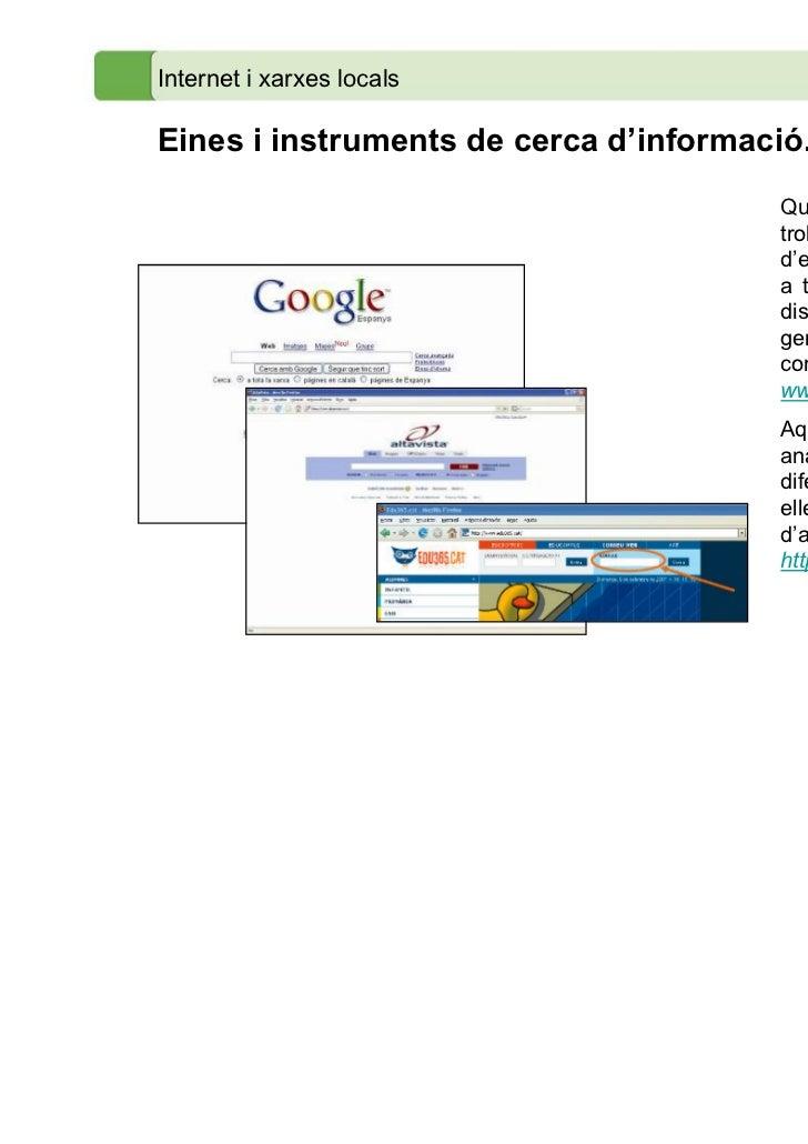 Internet i xarxes localsEines i instruments de cerca d'informació.                                       Quan la informaci...