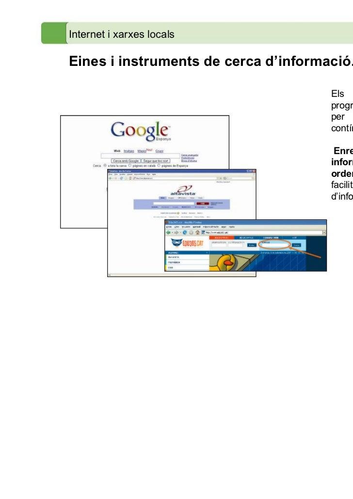 Internet i xarxes localsEines i instruments de cerca d'informació.                                      Els cercadors inte...