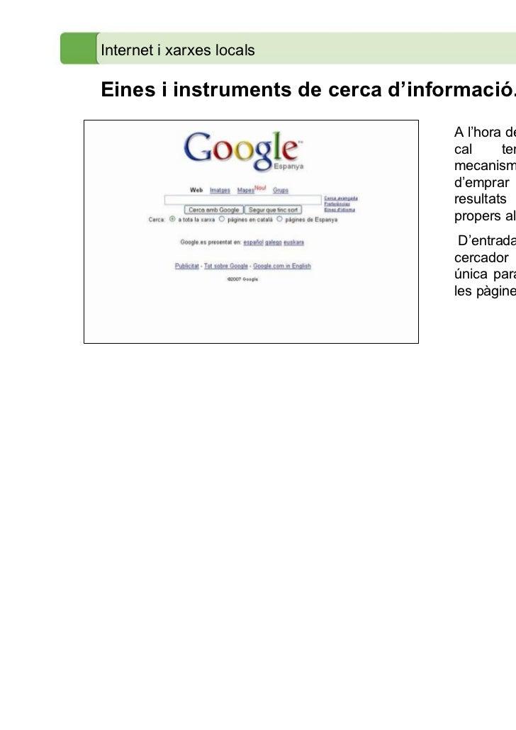 Internet i xarxes localsEines i instruments de cerca d'informació.                                   A l'hora de plantejar...