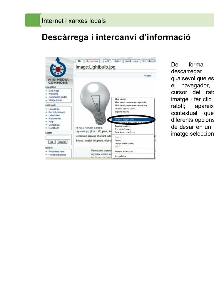 Internet i xarxes localsDescàrrega i intercanvi d'informació                               De      forma      general,    ...