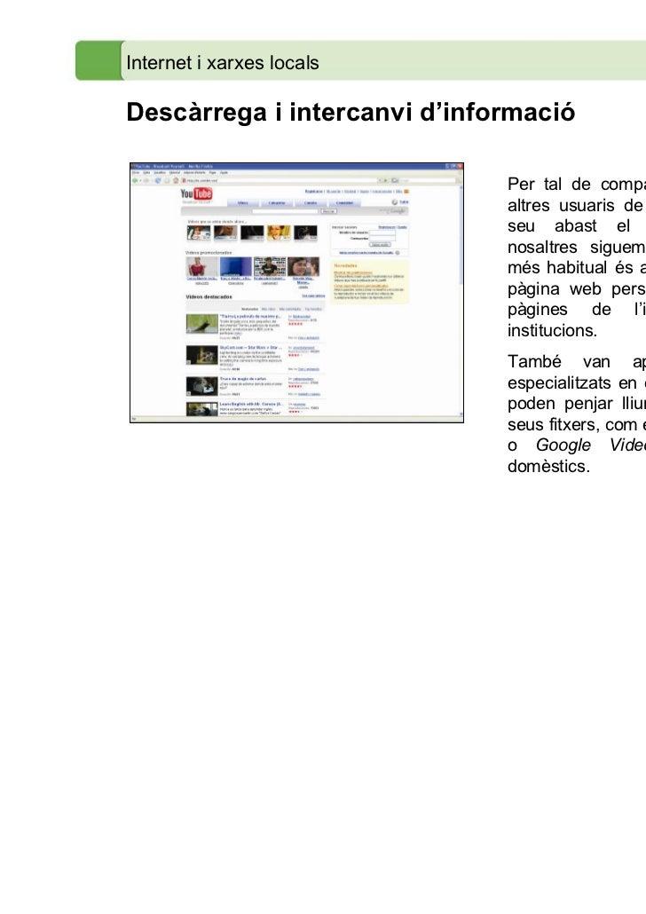 Internet i xarxes localsDescàrrega i intercanvi d'informació                              Per tal de compartir informació ...
