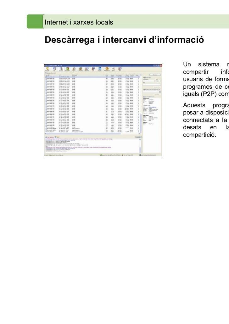 Internet i xarxes localsDescàrrega i intercanvi d'informació                               Un sistema molt difós per      ...