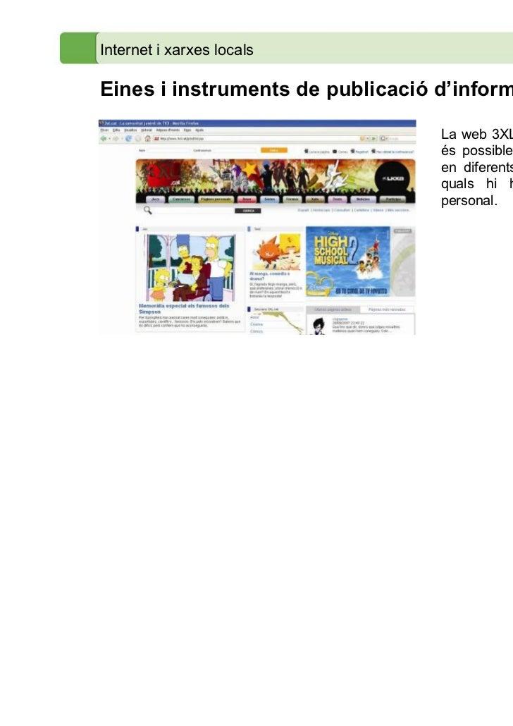 Internet i xarxes localsEines i instruments de publicació d'informació                                  La web 3XL.cat és ...
