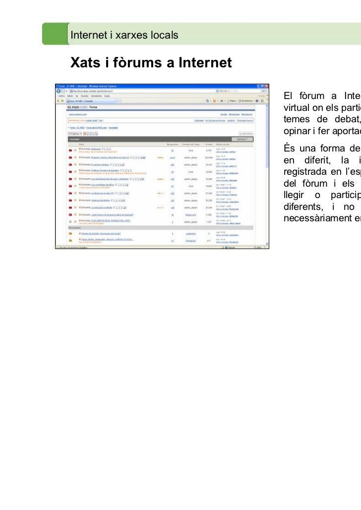 Internet i xarxes localsXats i fòrums a Internet                           El fòrum a Internet és un espai                ...