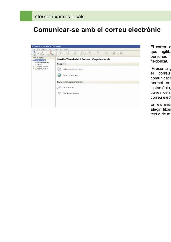 Internet i xarxes localsComunicar-se amb el correu electrònic                                  El correu electrònic és una...