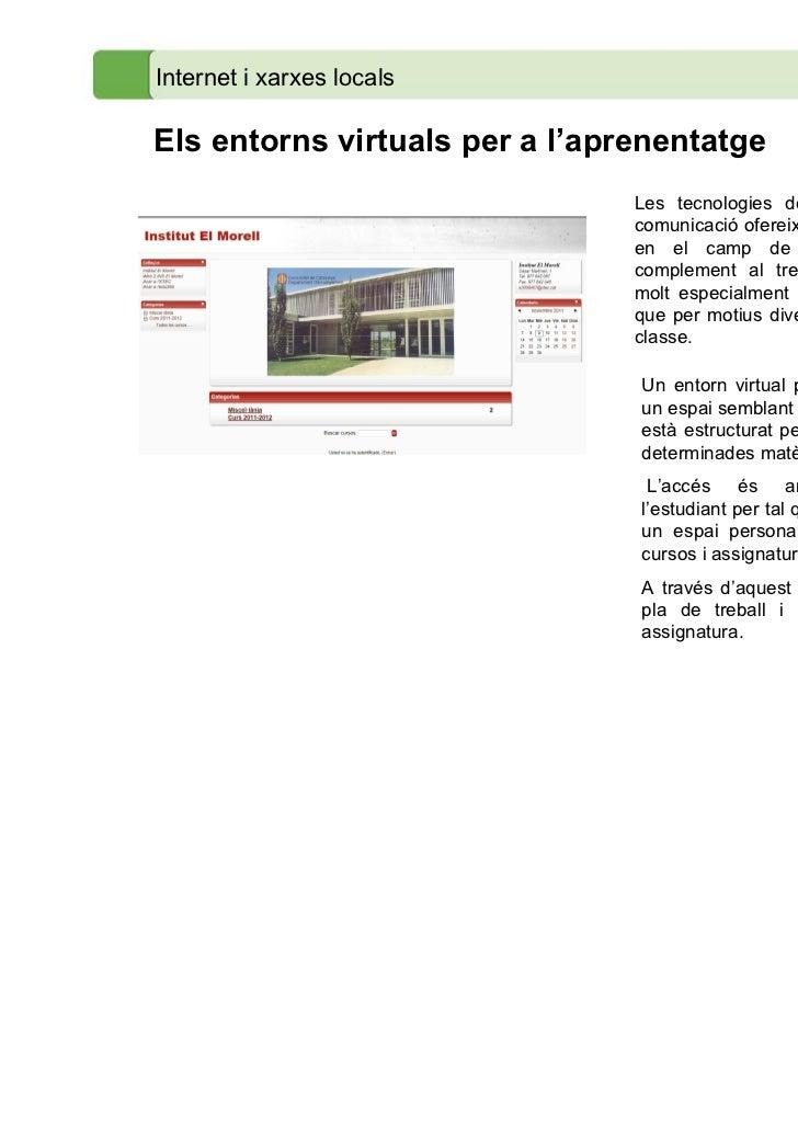 Internet i xarxes localsEls entorns virtuals per a l'aprenentatge                                Les tecnologies de la inf...