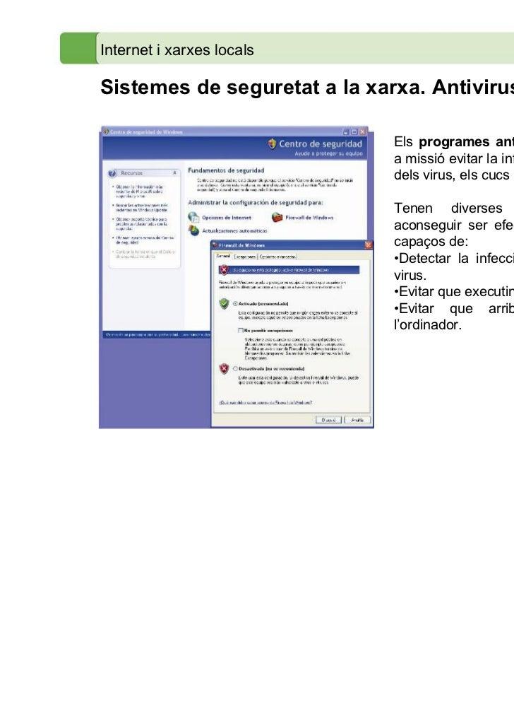 Internet i xarxes localsSistemes de seguretat a la xarxa. Antivirus i tallafocs                              Els programes...
