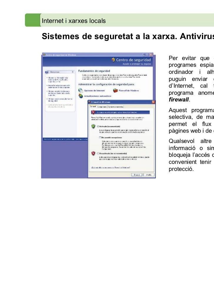 Internet i xarxes localsSistemes de seguretat a la xarxa. Antivirus i tallafocs                                Per evitar ...