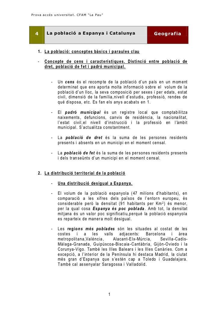 """Prova accés universitat. CFAM """"La Pau """"  4     La població a Es panya i Catalunya                      Geografia   1. La p..."""
