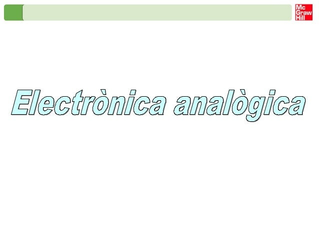 Introducció a l'electrònica Camps d'aplicació Has estudiat diferents tècniques basades en fenòmens elèctrics, com l'estudi...
