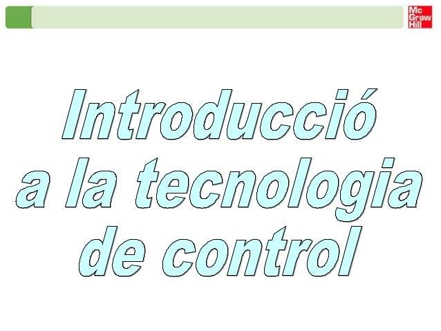 Introducció a la tecnologia de control La tecnologia de control. Objectius i evolució Les portes dels centres comercials s...