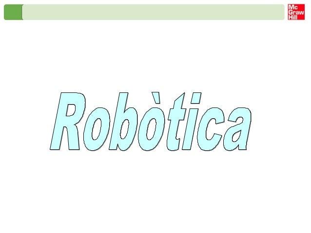 Robòtica Robots i manipuladors Cadena de muntatge. A l'entorn industrial, els robots i els manipuladors, formen part d'una...