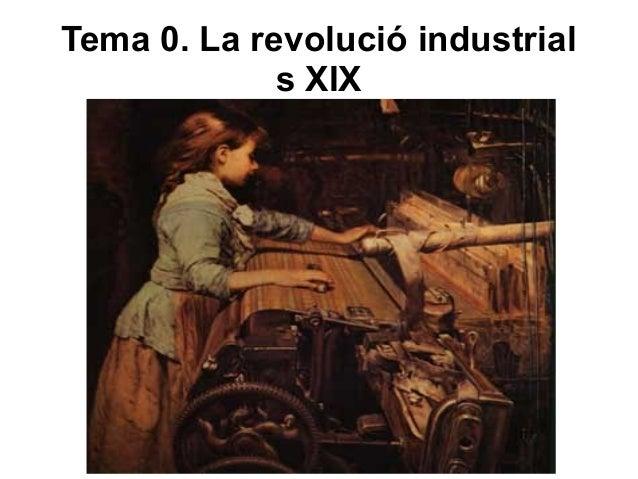 Tema 0. La revolució industrial s XIX