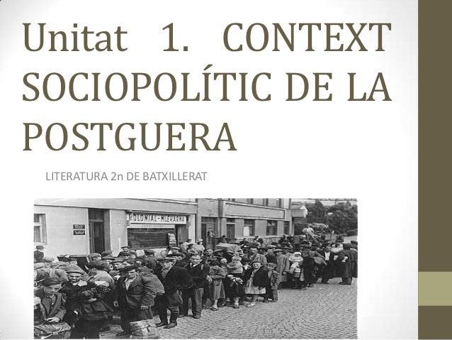 Unitat 1. CONTEXTSOCIOPOLÍTIC DE LAPOSTGUERA LITERATURA 2n DE BATXILLERAT