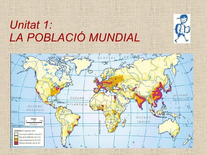 Unitat 1:  LA POBLACIÓ MUNDIAL