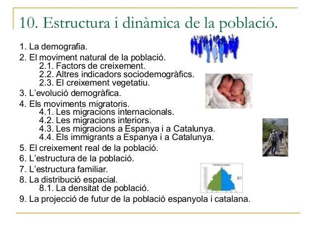 10. Estructura i dinàmica de la població.1. La demografia.2. El moviment natural de la població.      2.1. Factors de crei...