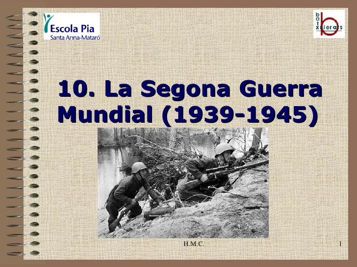 H.M.C. 10. La Segona Guerra Mundial (1939-1945)