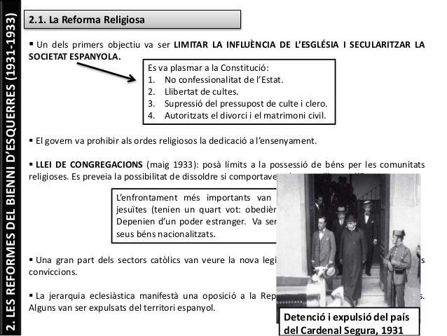 2.LESREFORMESDELBIENNID'ESQUERRES(1931-1933) 2.1. La Reforma Religiosa  Un dels primers objectiu va ser LIMITAR LA INFLUÈ...