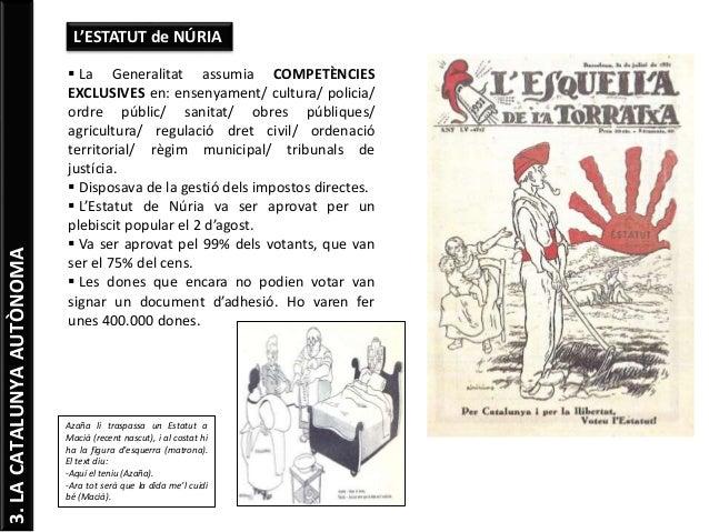 3.LACATALUNYAAUTÒNOMA L'ESTATUT de NÚRIA  La Generalitat assumia COMPETÈNCIES EXCLUSIVES en: ensenyament/ cultura/ polici...