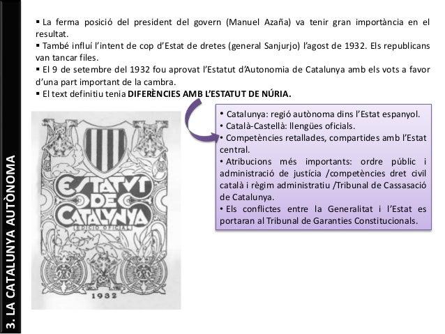 3.LACATALUNYAAUTÒNOMA  La ferma posició del president del govern (Manuel Azaña) va tenir gran importància en el resultat....