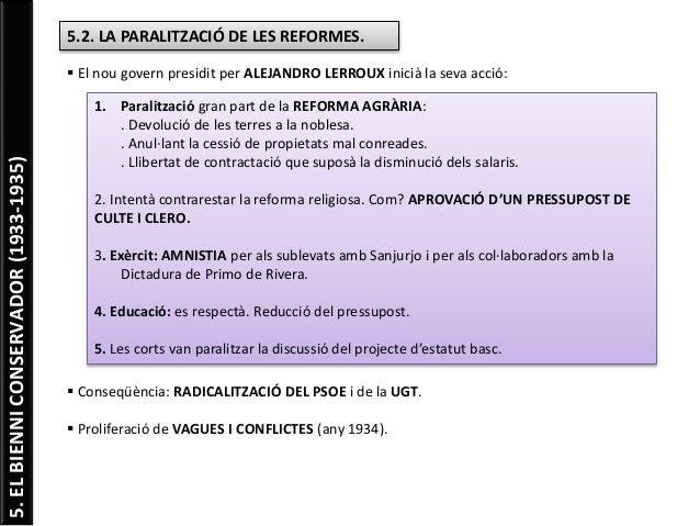 5.ELBIENNICONSERVADOR(1933-1935) 5.2. LA PARALITZACIÓ DE LES REFORMES.  El nou govern presidit per ALEJANDRO LERROUX inic...