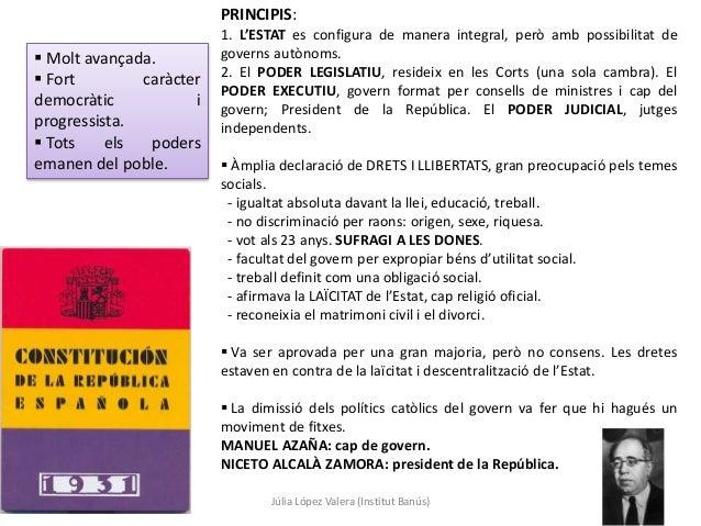 Júlia López Valera (Institut Banús)  Molt avançada.  Fort caràcter democràtic i progressista.  Tots els poders emanen d...