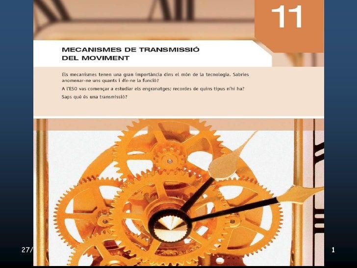 27/05/2012   Unitat 11. Mmecanismes de transmissió del moviment   1