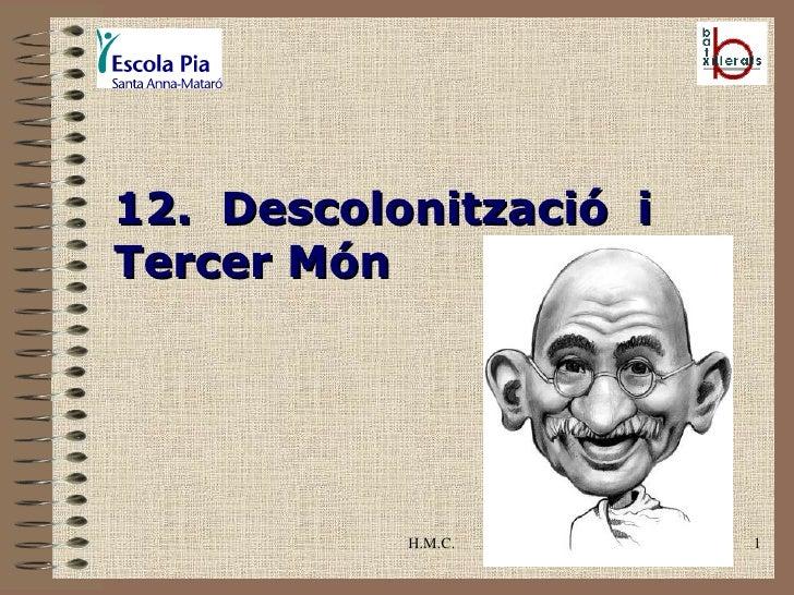 H.M.C. 12. Descolonització i Tercer Món