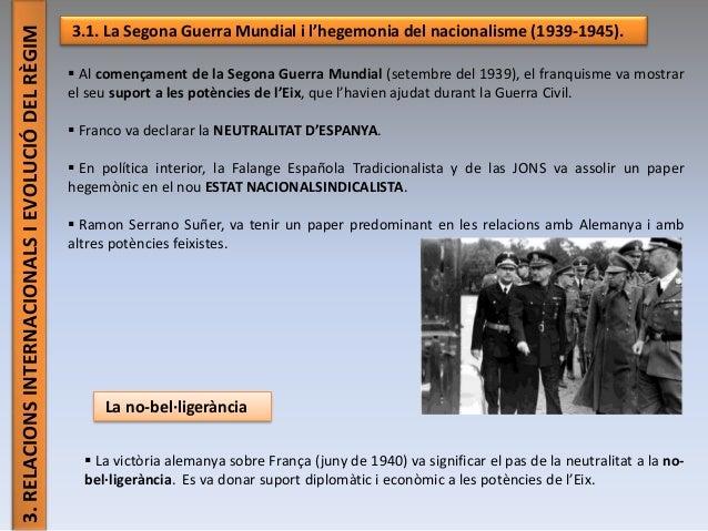 3.RELACIONSINTERNACIONALSIEVOLUCIÓDELRÈGIM 3.1. La Segona Guerra Mundial i l'hegemonia del nacionalisme (1939-1945).  Al ...