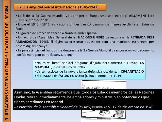 3.RELACIONSINTERNACIONALSIEVOLUCIÓDELRÈGIM 3.2. Els anys del boicot internacional (1945-1947).  La fi de la 2a Guerra Mun...