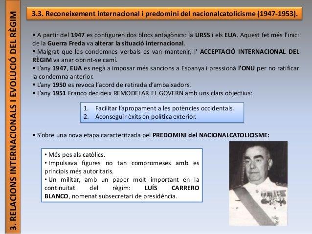 3.RELACIONSINTERNACIONALSIEVOLUCIÓDELRÈGIM 3.3. Reconeixement internacional i predomini del nacionalcatolicisme (1947-1953...
