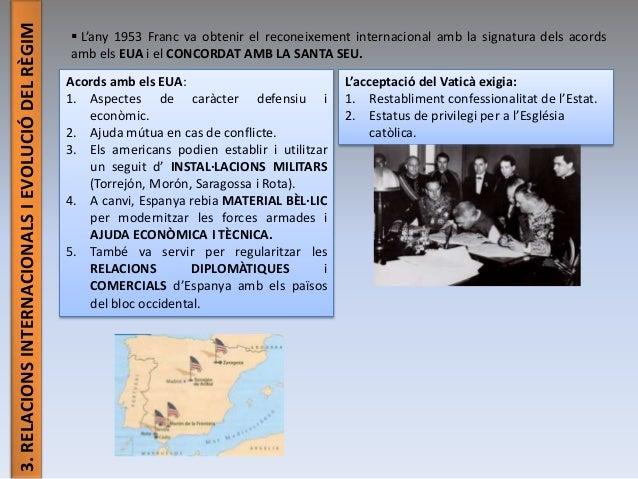 3.RELACIONSINTERNACIONALSIEVOLUCIÓDELRÈGIM  L'any 1953 Franc va obtenir el reconeixement internacional amb la signatura d...