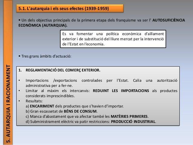 5.AUTARQUIAIRACIONAMENT 5.1. L'autarquia i els seus efectes (1939-1959)  Un dels objectius principals de la primera etapa...
