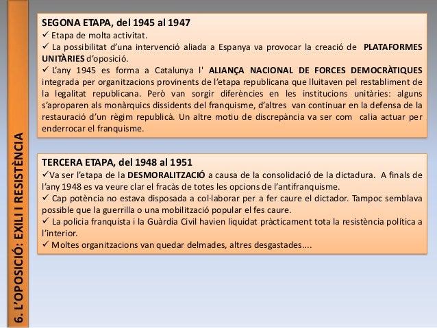 6.L'OPOSICIÓ:EXILIIRESISTÈNCIA SEGONA ETAPA, del 1945 al 1947  Etapa de molta activitat.  La possibilitat d'una interven...