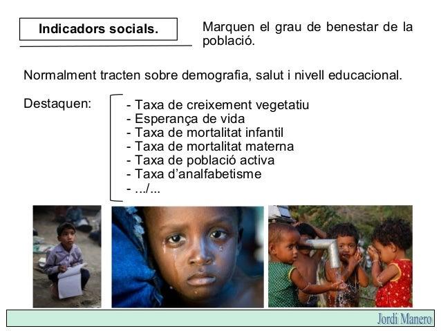 Són una síntesi dels dos anteriors. El més destacat és l'Índex de Desenvolupament Humà (IDH). L'ONU l'elabora des del 1992...