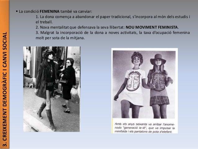 3.CREIXEMENTDEMOGRÀFICICANVISOCIAL  La condició FEMENINA també va canviar: 1. La dona comença a abandonar el paper tradic...