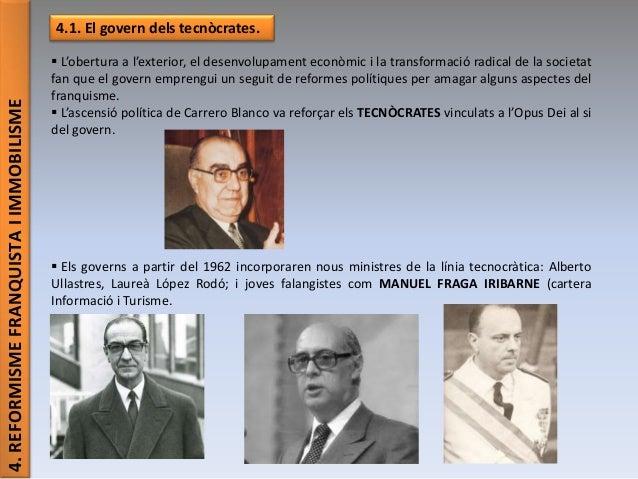 4.REFORMISMEFRANQUISTAIIMMOBILISME 4.1. El govern dels tecnòcrates.  L'obertura a l'exterior, el desenvolupament econòmic...
