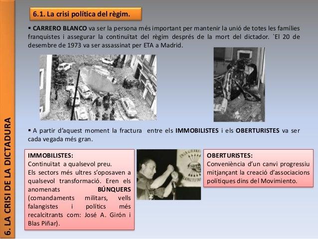 6.LACRISIDELADICTADURA 6.1. La crisi política del règim.  CARRERO BLANCO va ser la persona més important per mantenir la ...