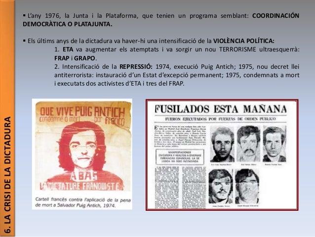 6.LACRISIDELADICTADURA  L'any 1976, la Junta i la Plataforma, que tenien un programa semblant: COORDINACIÓN DEMOCRÀTICA O...