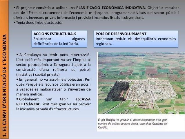1.ELCANVID'ORIENTACIÓDEL'ECONOMIA  El projecte consistia a aplicar una PLANIFICACIÓ ECONÒMICA INDICATIVA. Objectiu: impul...