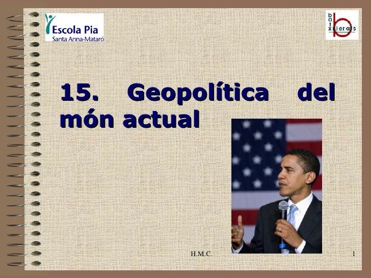 H.M.C. 15. Geopolítica del món actual