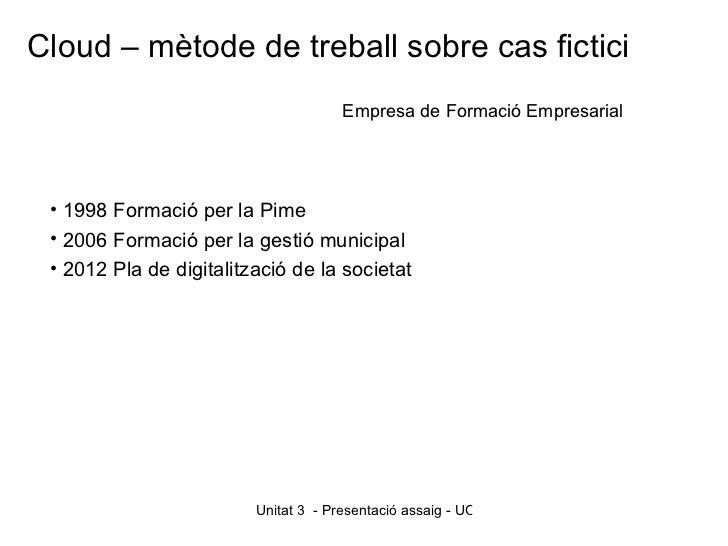 Cloud – mètode de treball sobre cas fictici                                      Empresa de Formació Empresarial • 1998 Fo...
