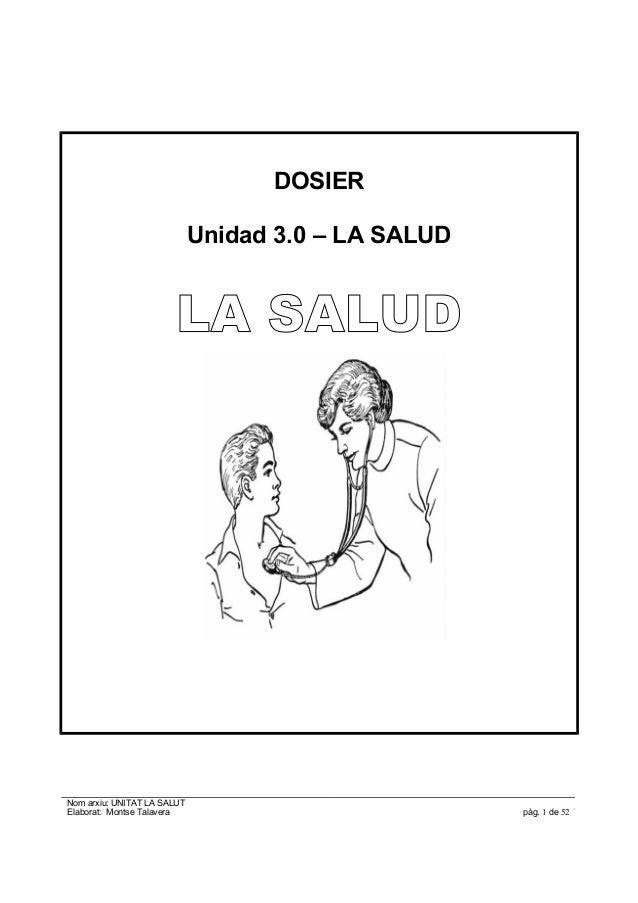 DOSIER Unidad 3.0 – LA SALUD LA SALUD Nom arxiu: UNITAT LA SALUT Elaborat: Montse Talavera pàg. 1 de 52