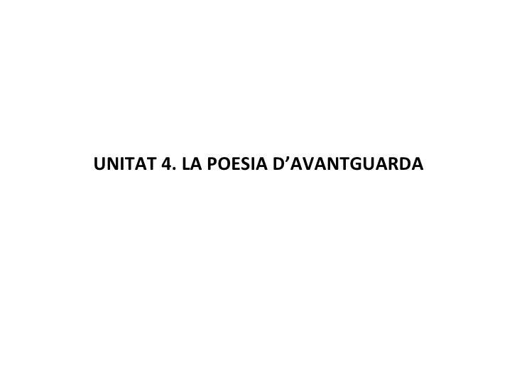 UNITAT 4. LA POESIA D'AVANTGUARDA