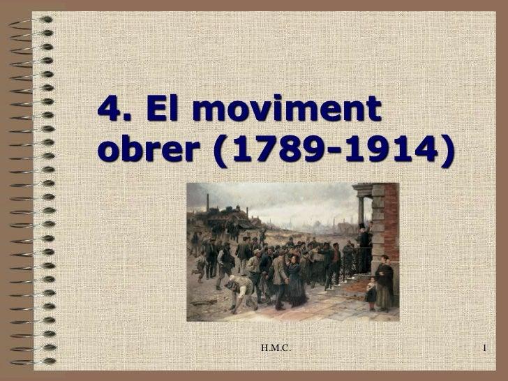 4. El movimentobrer (1789-1914)       H.M.C.       1