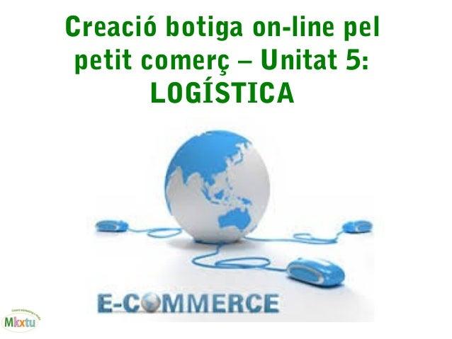 Creació botiga on-line pel petit comerç – Unitat 5: LOGÍSTICA