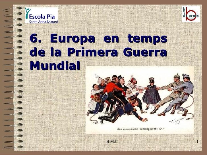 H.M.C. 6. Europa en temps de la Primera Guerra Mundial