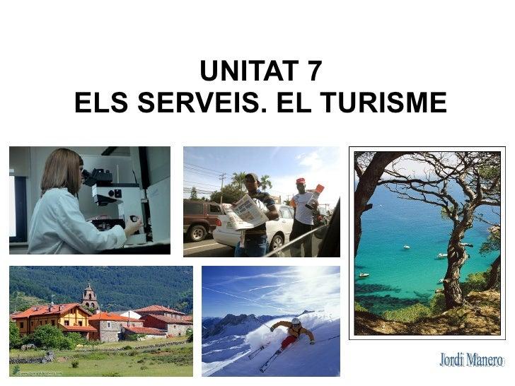 UNITAT 7ELS SERVEIS. EL TURISME