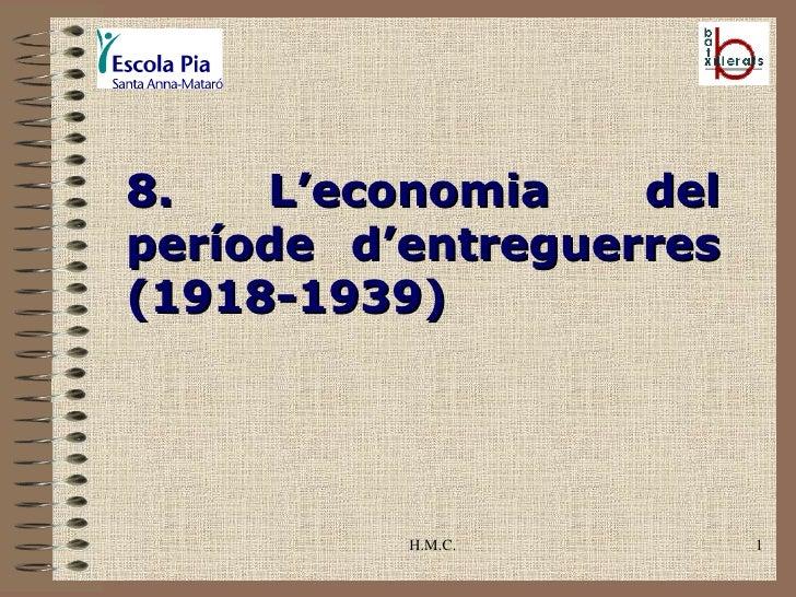H.M.C. 8. L'economia del període d'entreguerres (1918-1939)