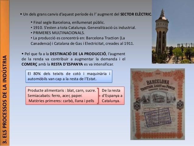  Un dels grans canvis d'aquest període és l' augment del SECTOR ELÈCTRIC.  • Final segle Barcelona, enllumenat públic.  3...